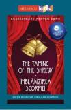 The Taming of The Shrew. Imblanzirea scorpiei + CD - William Shakespeare