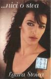 Caseta Laura Stoica – ...Nici O Stea , originala, holograma