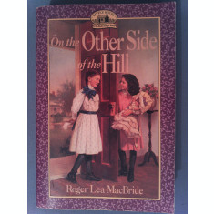 ON THE OTHER SIDE OF THE HILL - ROGER LEA MACBRIDE - FIRST EDITION