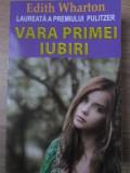 VARA PRIMEI IUBIRI - EDITH WHARTON