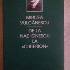 """DE LA NAE IONESCU LA """"CRITERION"""" MIRCEA VULCANESCU"""