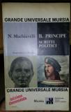 Il principe ; Scritti politici / Niccolo Machiavelli ed. comentata in italiana