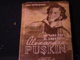 UN MARE POET AL LIBRTATII-ALEXANDRU PUSKIN-TRAD. DAN PETRASINCU-1799-1839-