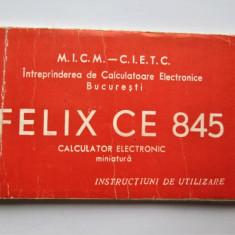Caiet tehnic vechi: Calculator Electronic Felix CE 845 - Romania 1970-80