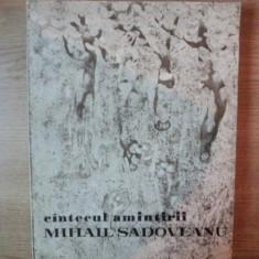CANTECUL AMINTIRII de MIHAIL SADOVEANU , DESENE SI REPREZENTARE GRAFICA DE CONSTANTIN BACIU , Bucuresti 1975