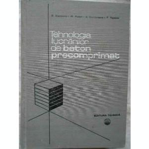 Tehnologia Lucrarilor De Beton Precomprimat - D.viespescu M.platon A.cambureanu P.popescu ,272045