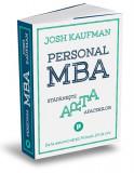 Personal MBA. Stapaneste arta afacerilor | Josh Kaufman