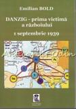Cumpara ieftin Danzig - Prima Victima A Razboiului - Emilian Bold
