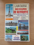 Cumpara ieftin MICA ENCICLOPEDIE DE GEOGRAFIE-LAROUSSE-SERIA CULTURA GENERALA-R5F