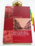 NICOLAE LASCU - Bulevardele bucurestene pana la Primul Razboi Mondial; RAR, NOU!
