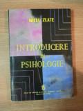 INTRODUCERE IN PSIHOLOGIE de MIELU ZLATE 1994