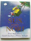 Sus, printre nori - Paul McCartney, Geoff Dunbar, Philip Ardagh   (4+1)R
