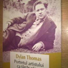 Dylan Thomas - Portretul artistului ca tanar caine (Editura Polirom, 2014)