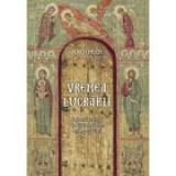 Vremea lucrarii. Chipul launtric al Traditiei ortodoxe: teologie si viata - mitrop. Ierotheos Vlachos