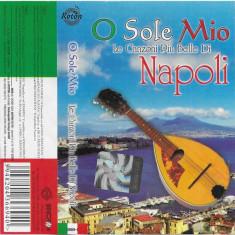 Caseta O Sole Mio Le Canzoni Piu Belle Di Napoli, originala