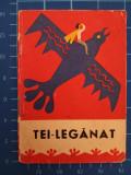 Tei-Leganat / Traista cu povesti / ilustratii color Iorgos Iliopolos / 1967, Tineretului
