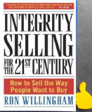 Integrity Selling for the 21st Century How to Sell Ron Willingham