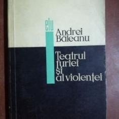Teatrul furiei si al violentei- Andrei Baleanu