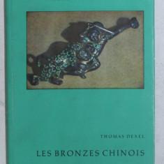 LES BRONZES CHINOIS par THOMAS DEXEL , 1958