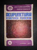 I. F. DUMITRESCU, D. CONSTANTINESCU - ACUPUNCTURA STIINTIFICA MODERNA