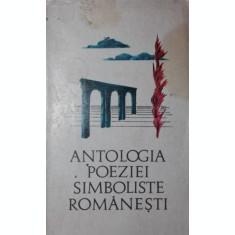 ANTOLOGIA POEZIEI SIMBOLISTE ROMANESTI - ***