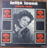LP Ioana Radu – Leliță Ioană, VINIL, electrecord