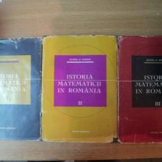 ISTORIA MATEMATICII IN ROMANIA - GEORGE ST. ANDONIE 3 VOLUME