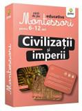 Montessori. Civilizatii si imperii. Carti de joc educative pentru 6-12 ani/***