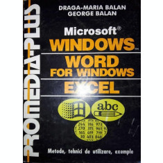 Microsoft Windows. Word for Windows. Excel. Metode, tehnici de utilizare, exemple