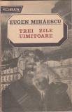 EUGEN MIHAESCU - TREI ZILE UIMITOARE