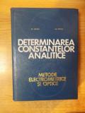 DETERMINAREA CONSTANTELOR ANALITICE , METODE ELECTROMETRICE SI OPTICE de C. LUCA , O. ENEA , 1971