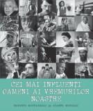 Cumpara ieftin Cei mai influenti oameni ai vremurilor noastre/Roberto Mottadelli, Gianni Morelli