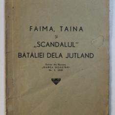"""FAIMA , TAINA SI """" SCANDALUL """" BATALIEI DE LA JUTLAND de ALEXANDRU LUPASCU - EXTRAS DIN REVISTA """" MAREA NOASTRA """" NR. 5 , 1939"""