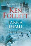 Iarna lumii. Al doilea volum din Trilogia secolului/Ken Follett