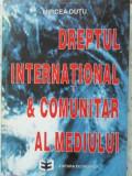 DREPTUL INTERNATIONAL & COMUNITAR AL MEDIULUI-MIRCEA DUTU