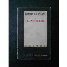 EDMOND ROSTAND - CHANTECLER. TEATRU