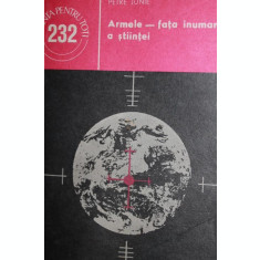 ARMELE - FATA INUMANA A STIINTEI - PETRE JUNIE