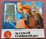 Accesorii vestimentare. Editura Ceres, 1989 - Draga Neagu