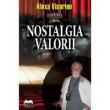 Nostalgia valorii - Alexa Visarion