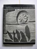 Arhitectura  taraneasca  de  lemn  din  Romania  -  Paul  Petrescu
