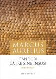 Ganduri catre sine insusi / Ta eis heauton | Marcus Aurelius, Humanitas