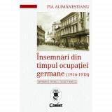 Insemnari din timpul ocupatiei germane | Pia Alimanestianu, Corint