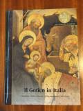 IL GOTICO IN ITALIA (Perioada gotică de aur) - Album de lux, Ca nou!