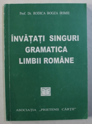 INVATATI SINGURI GRAMATICA LIMBII ROMANE de RODICA BOGZA IRIMIE , 2003 foto