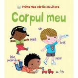 Carte Editura Litera, Prima mea carticica litera. Corpul meu