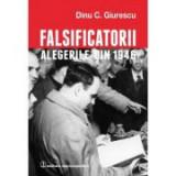 """Falsificatorii. """"Alegerile din 1946"""" - Dinu C. Giurescu"""