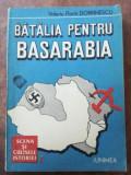Batalia pentru Basarabia- Valeriu Florin Dobrinescu