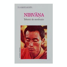 Nirvana. Tehnici de meditatie