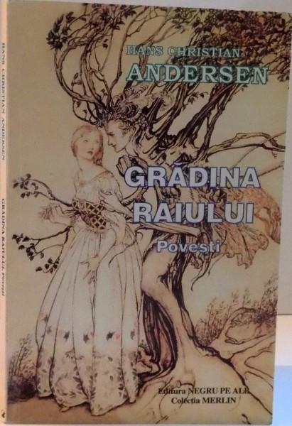 GRADINA RAIULUI , POVESTI , 1999