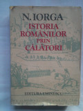 (C430) NICOLAE IORGA - ISTORIA ROMANILOR PRIN CALATORI